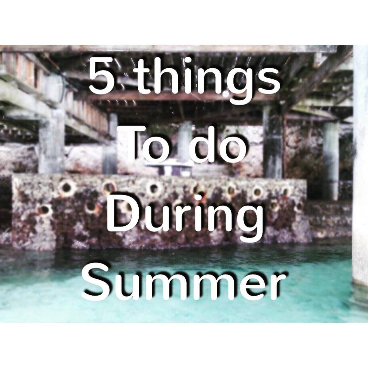 Love Each Other When Two Souls: 5 Things To Do During Summer
